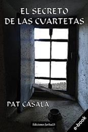 descargar epub El secreto de las cuartetas – Autor Pat Casalà gratis