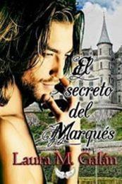 descargar epub El secreto del marqués – Autor Laura M. Galán