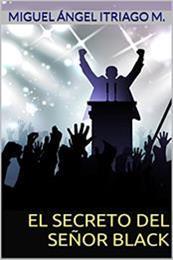 descargar epub El secreto del señor Black – Autor Miguel Ángel Itriago Machado gratis