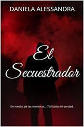 descargar epub El secuestrador – Autor Daniela Alessandra gratis