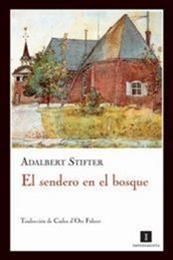 descargar epub El sendero en el bosque – Autor Adalbert Stifter