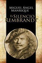 descargar epub El silencio de Rembrandt – Autor Miguel Ángel Manrique
