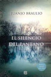 descargar epub El silencio del pantano – Autor Juanjo Braulio