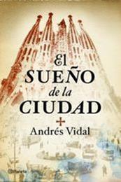 descargar epub El sueño de la ciudad – Autor Andrés Vidal