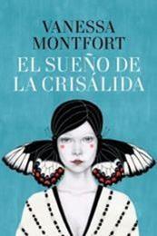 descargar epub El sueño de la crisálida – Autor Vanessa Montfort gratis