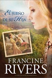 descargar epub El sueño de su hija – Autor Francine Rivers