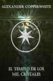descargar epub El templo de los mil cristales – Autor Alexander Copperwhite