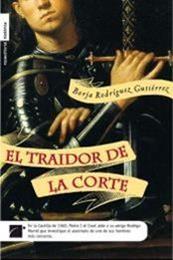 descargar epub El traidor de la corte – Autor Borja Rodríguez Gutiérrez