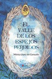descargar epub El valle de los espejos perdidos – Autor Mónica López del Consuelo