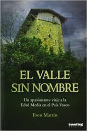 descargar epub El valle sin nombre: Un fascinante viaje a la Edad Media en el País Vasco – Autor Ibon Martín gratis
