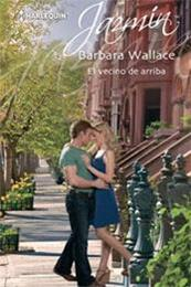descargar epub El vecino de arriba – Autor Barbara Wallace gratis