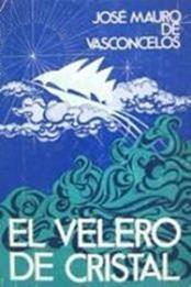 descargar epub El velero de cristal – Autor José Mauro de Vasconcelos gratis