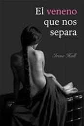 descargar epub El veneno que nos separa – Autor Irene Hall gratis
