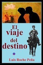 descargar epub El viaje del estino: Las aventuras del dr. Williams, el cosaco Dezhnev y la pequeña Sun – Autor Luis Roche Peña gratis