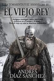 descargar epub El viejo rey – Autor Andrés Díaz Sánchez gratis