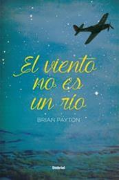 descargar epub El viento no es un río – Autor Brian Payton
