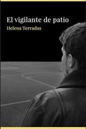 descargar epub El vigilante de patio – Autor Helena Terradas Muntañola