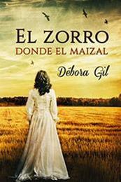 descargar epub El zorro donde el maizal – Autor Debora Gil