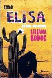 descargar epub Elisa, la rosa inesperada – Autor Liliana Bodoc