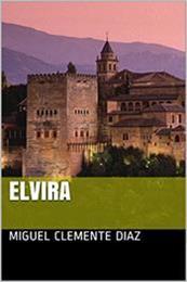 descargar epub Elvira – Autor Miguel Clemente Diaz