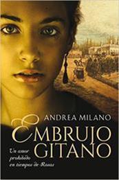 descargar epub Embrujo gitano: Un amor prohibido en tiempos de Rosas – Autor Andrea Milano
