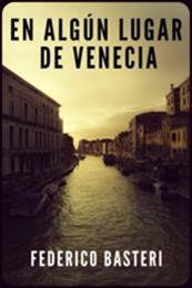 descargar epub En algún lugar de Venecia – Autor Federico Basteri
