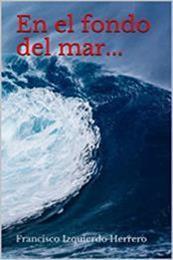 descargar epub En el fondo del mar… – Autor Francisco Izquierdo Herrero
