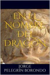 descargar epub En el nombre del dragón – Autor Jorge Pelegrín