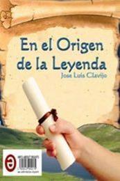 descargar epub En el origen de la leyenda – Autor Jose Luis Clavijo