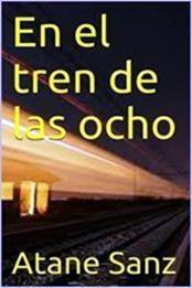 descargar epub En el tren de las ocho – Autor Atane Sanz