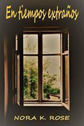 descargar epub En tiempos extraños – Autor Nora K. Rose