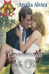 descargar epub Enamorada de ti – Autor Analia Alvira