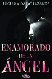 descargar epub Enamorado de un ángel – Autor Luciana Daratrazanof