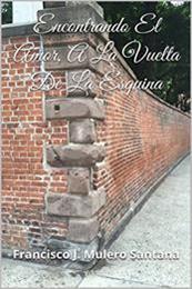 descargar epub Encontrando el amor, a la vuelta de la esquina – Autor Francisco  J. Mulero Santana