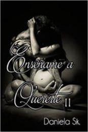 descargar epub Enséñame a quererte 2 – Autor Daniela Sk