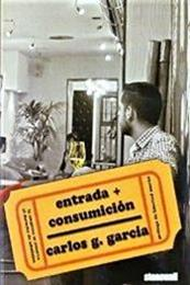 descargar epub Entrada + Consumición – Autor Carlos G. Garcia
