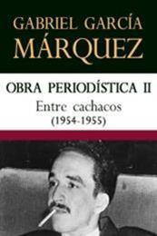 descargar epub Entre cachacos (1954-1955) – Autor Gabriel García Márquez gratis