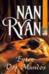 descargar epub Entre dos mundos – Autor Nan Ryan
