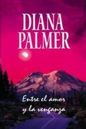 descargar epub Entre el amor y la venganza – Autor Diana Palmer
