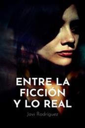 descargar epub Entre la ficción y lo real – Autor Javi Rodríguez gratis
