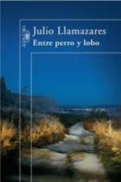 descargar epub Entre perro y lobo – Autor Julio Llamazares gratis