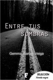 descargar epub Entre tus sombras – Autor Gemma García Veiga gratis