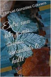descargar epub Entre una isla y mis sueños, escondida te hallé – Autor Manuel González Cabrera gratis