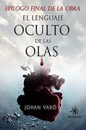 descargar epub Epílogo de El lenguaje oculto de las olas – Autor Johan Varó