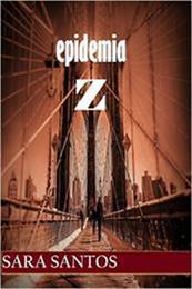 descargar epub Epidemia z: el comienzo – Autor Sara Santos