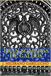 descargar epub Eran sombras de gallos – Autor J. Medrano Gabilucho