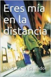 descargar epub Eres mía en la distancia – Autor María Gema Salvador