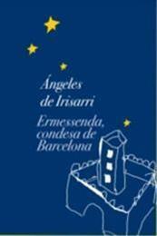 descargar epub Ermessenda, condesa de Barcelona – Autor Ángeles de Irisarri