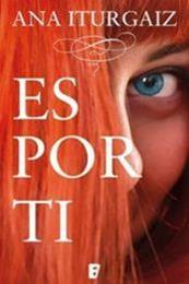 descargar epub Es por ti – Autor Ana Iturgaiz