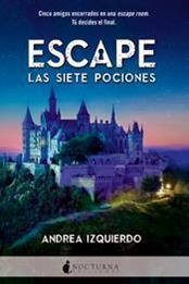 descargar epub Escape: Las siete pociones – Autor Andrea Izquierdo gratis